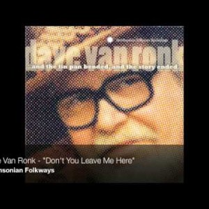 Dave Van Ronk – Don't You Leave Me Here [Jelly Roll Morton]