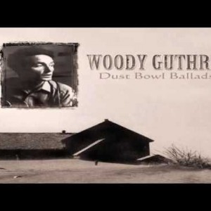 Woody Guthrie – Dust Bowl Refugee