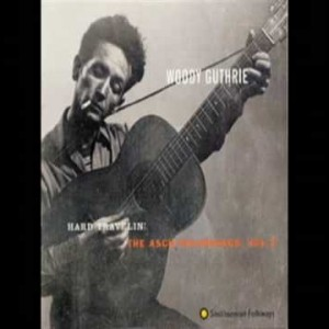 Woody Guthrie – Hard Travelin'