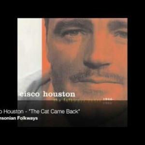 Cisco Houston – The Cat Came Back [Harry S. Miller]