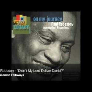 Paul Robeson – Didn't My Lord Deliver Daniel