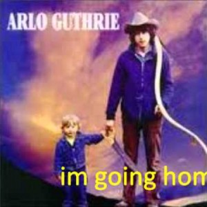 Arlo Guthrie – I'm Going Home