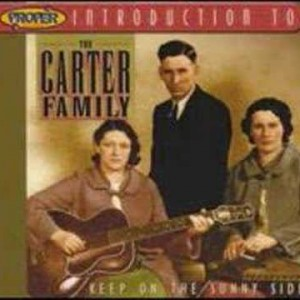 The Carter Family – Keep On The Sunny Side